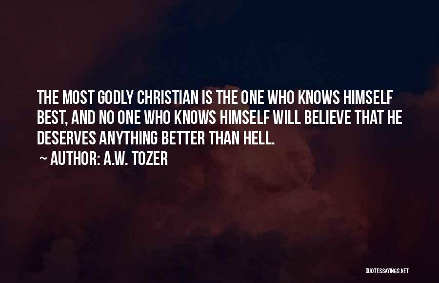 He Deserves Better Quotes By A.W. Tozer