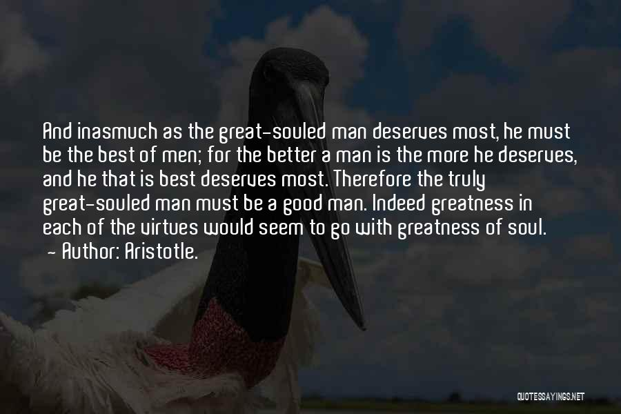 He Deserves Better Quotes By Aristotle.