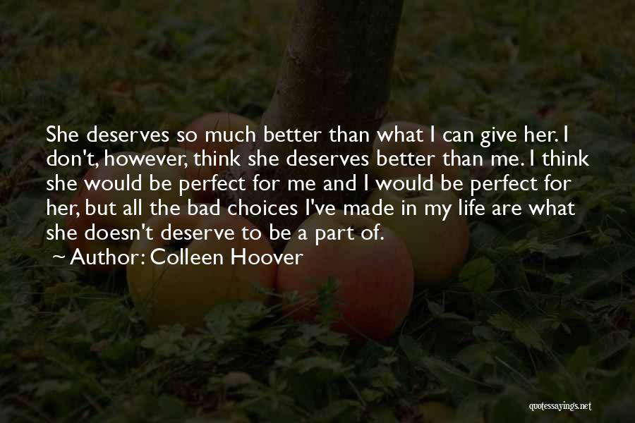 He Deserves Better Quotes By Colleen Hoover
