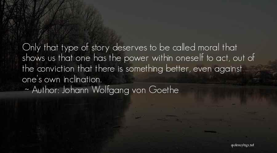 He Deserves Better Quotes By Johann Wolfgang Von Goethe