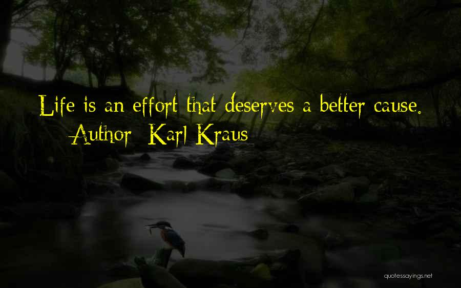 He Deserves Better Quotes By Karl Kraus