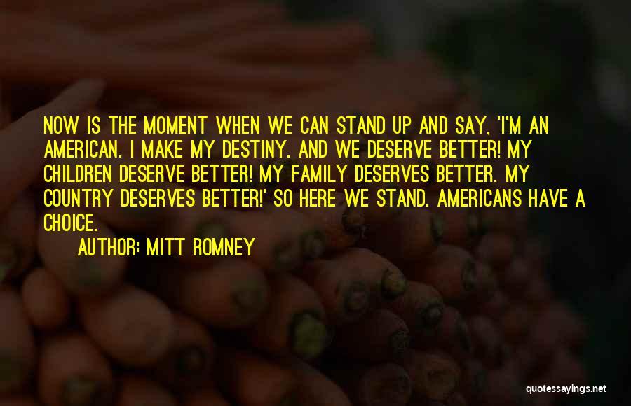 He Deserves Better Quotes By Mitt Romney