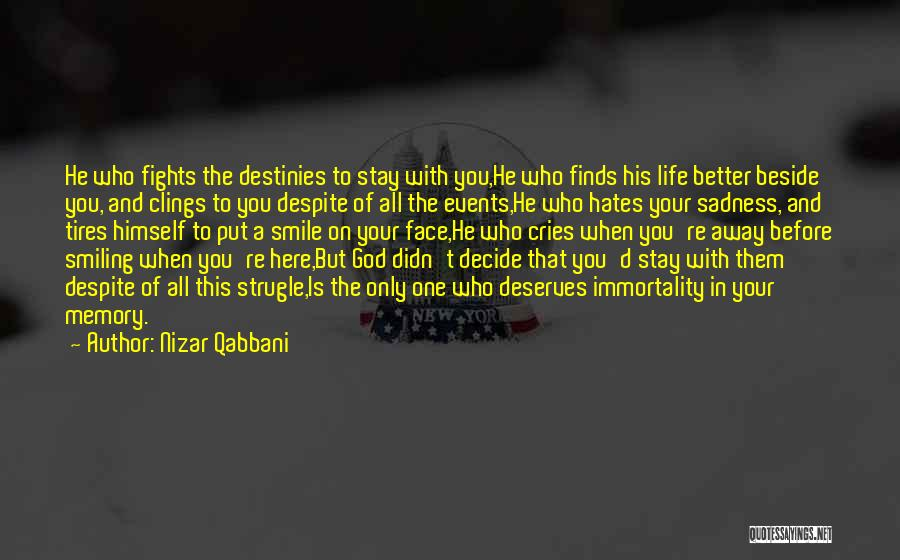 He Deserves Better Quotes By Nizar Qabbani