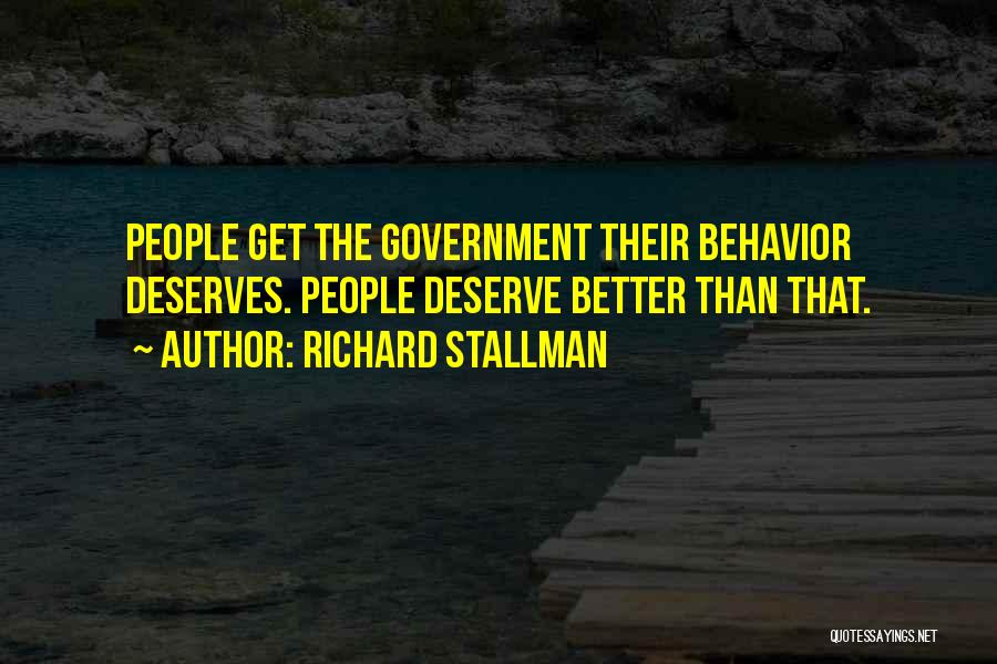He Deserves Better Quotes By Richard Stallman