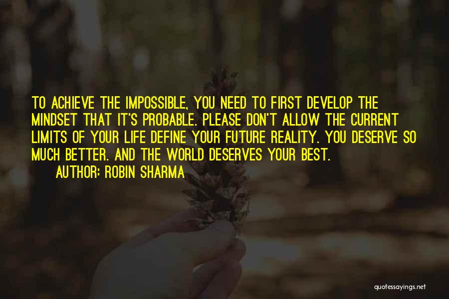 He Deserves Better Quotes By Robin Sharma