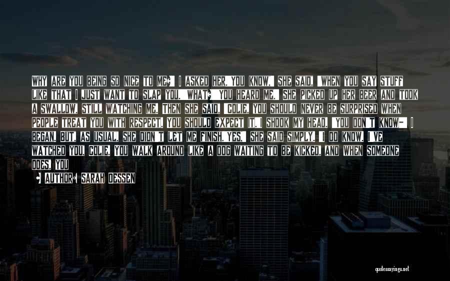 He Deserves Better Quotes By Sarah Dessen