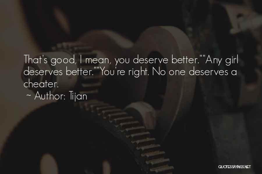 He Deserves Better Quotes By Tijan