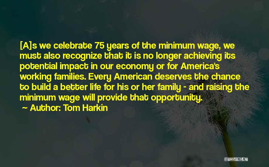 He Deserves Better Quotes By Tom Harkin