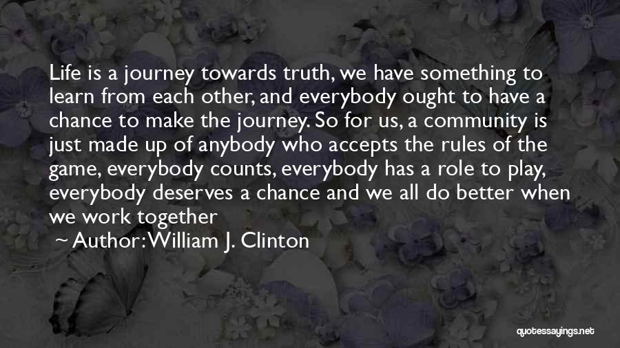 He Deserves Better Quotes By William J. Clinton