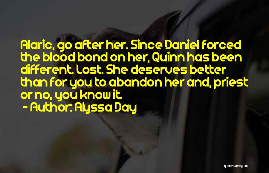 He Deserves Someone Better Quotes By Alyssa Day