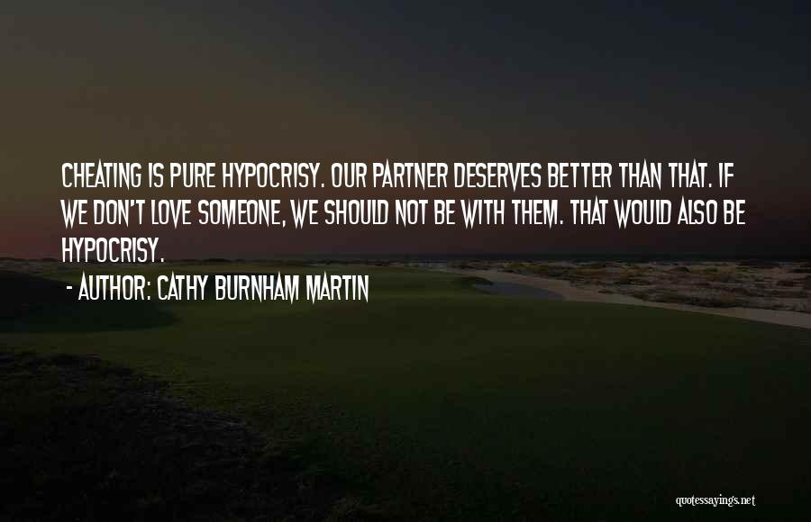 He Deserves Someone Better Quotes By Cathy Burnham Martin