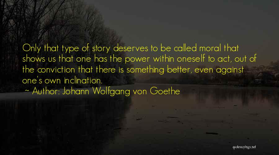 He Deserves Someone Better Quotes By Johann Wolfgang Von Goethe