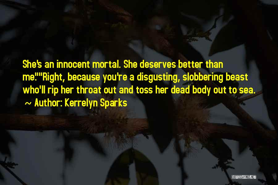 He Deserves Someone Better Quotes By Kerrelyn Sparks