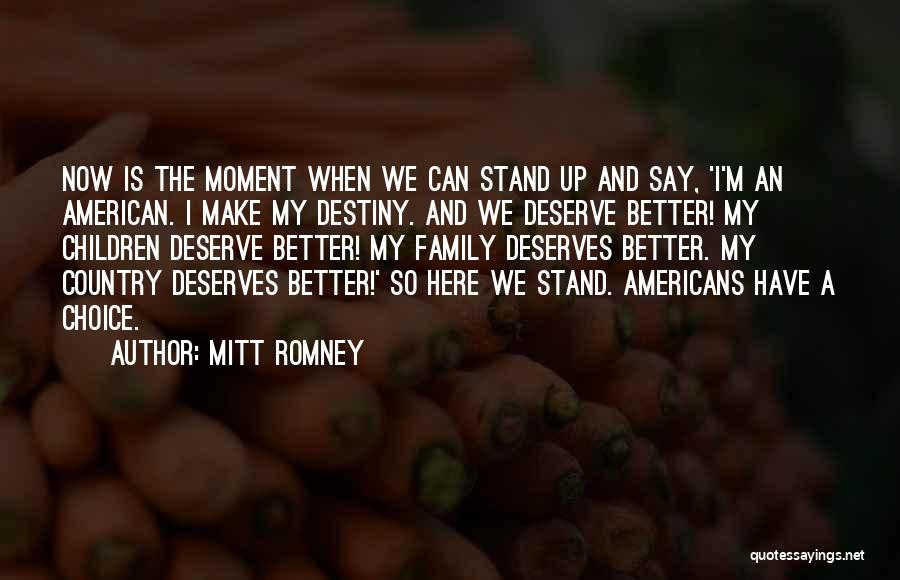 He Deserves Someone Better Quotes By Mitt Romney