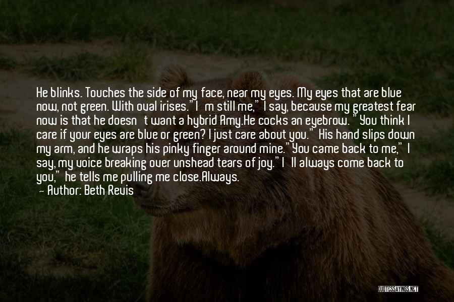 He Doesn't Care Me Quotes By Beth Revis