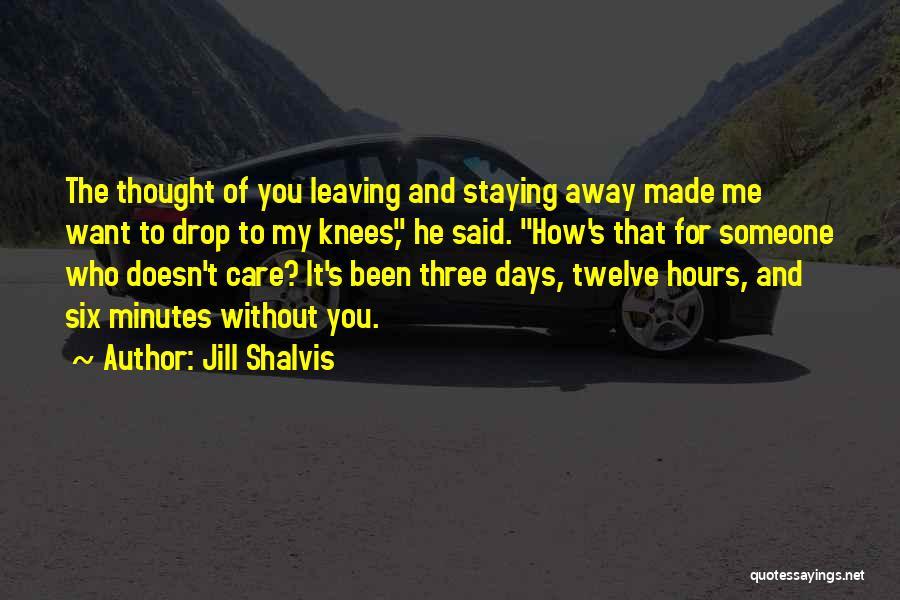 He Doesn't Care Me Quotes By Jill Shalvis
