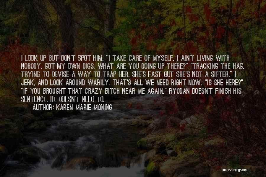 He Doesn't Care Me Quotes By Karen Marie Moning