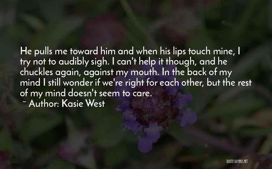 He Doesn't Care Me Quotes By Kasie West