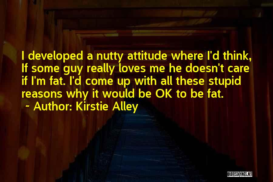 He Doesn't Care Me Quotes By Kirstie Alley