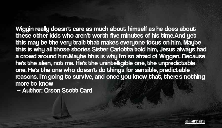 He Doesn't Care Me Quotes By Orson Scott Card