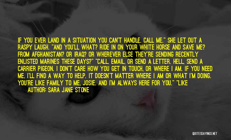 He Doesn't Care Me Quotes By Sara Jane Stone