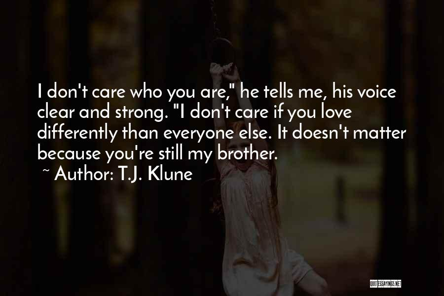 He Doesn't Care Me Quotes By T.J. Klune