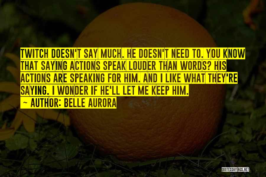 He Doesn't Like You Quotes By Belle Aurora