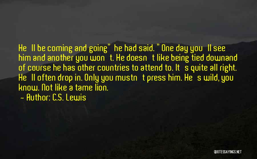He Doesn't Like You Quotes By C.S. Lewis