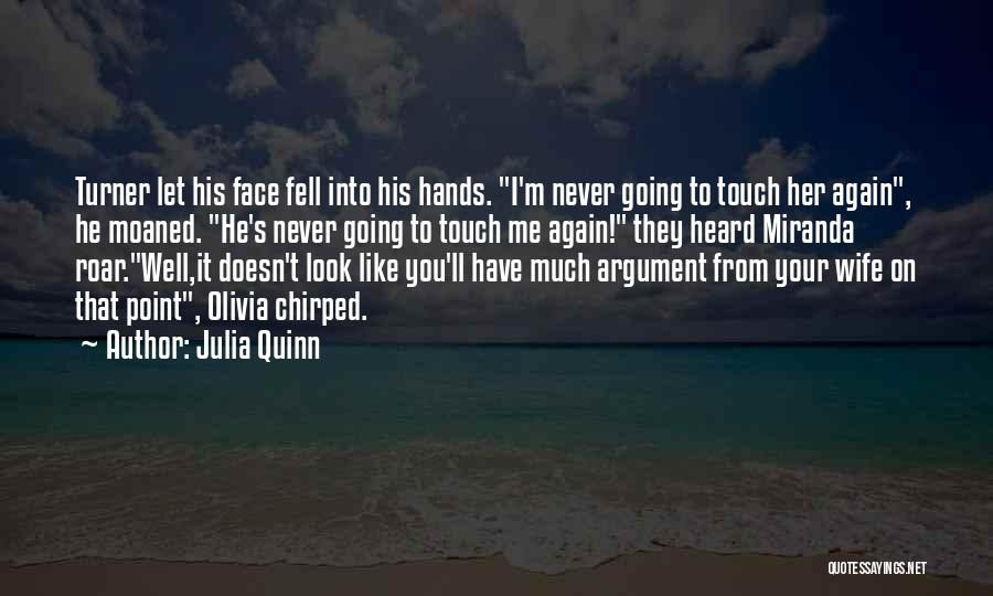 He Doesn't Like You Quotes By Julia Quinn