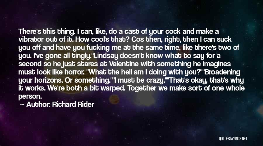 He Doesn't Like You Quotes By Richard Rider