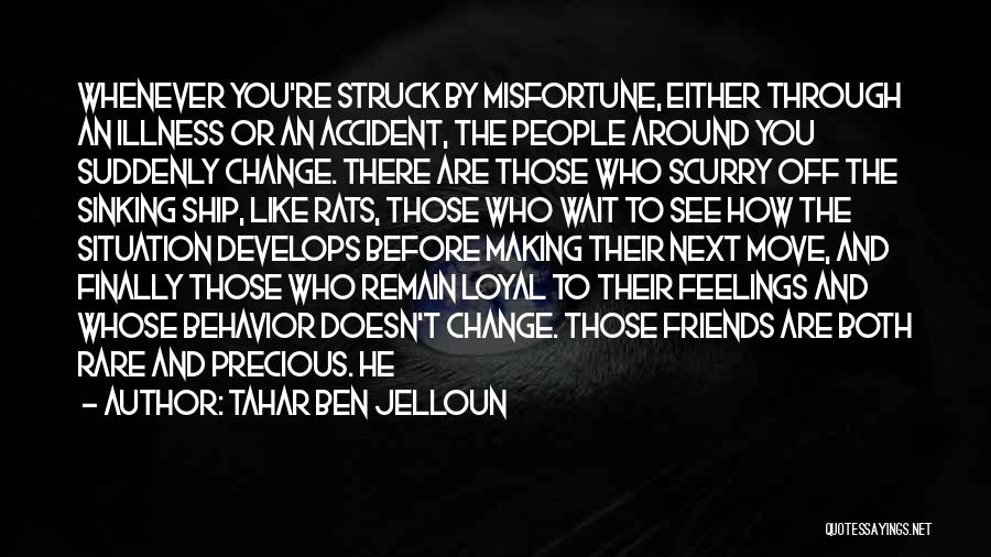He Doesn't Like You Quotes By Tahar Ben Jelloun