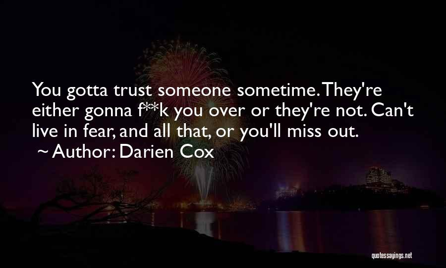 He Gonna Miss Me Quotes By Darien Cox