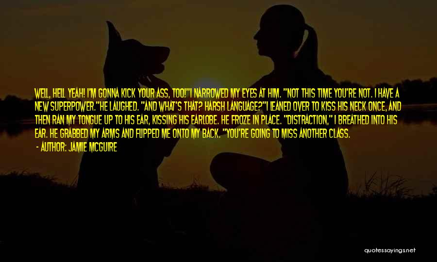 He Gonna Miss Me Quotes By Jamie McGuire