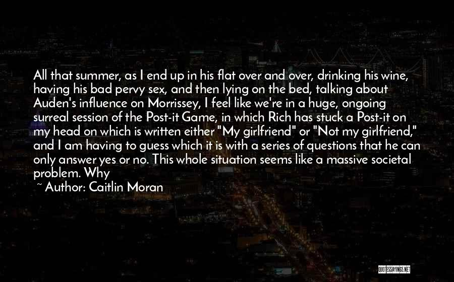 He Has Girlfriend Quotes By Caitlin Moran
