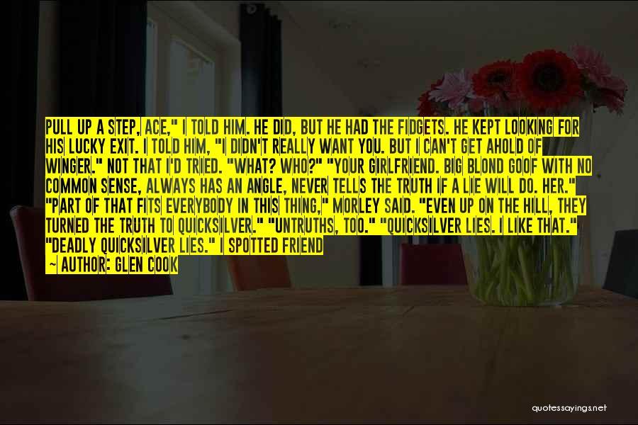 He Has Girlfriend Quotes By Glen Cook