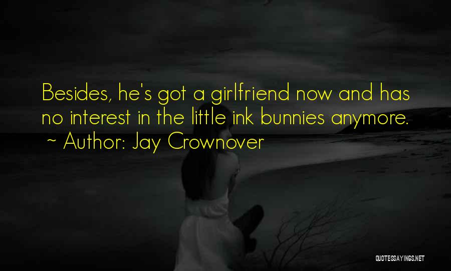 He Has Girlfriend Quotes By Jay Crownover