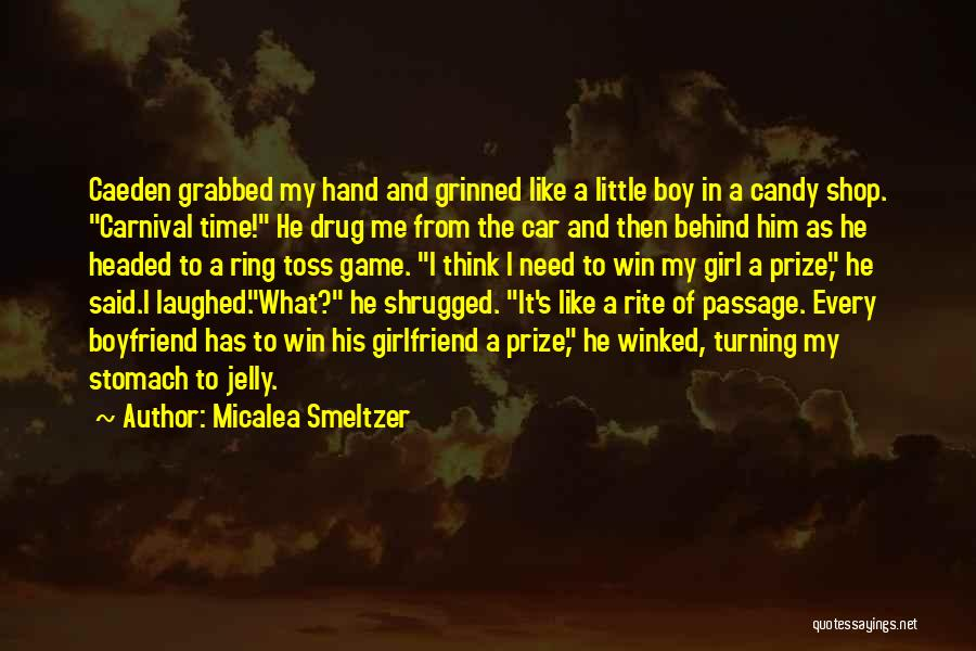 He Has Girlfriend Quotes By Micalea Smeltzer