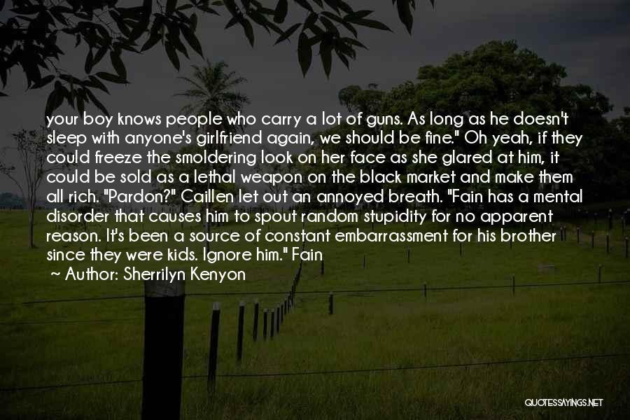 He Has Girlfriend Quotes By Sherrilyn Kenyon