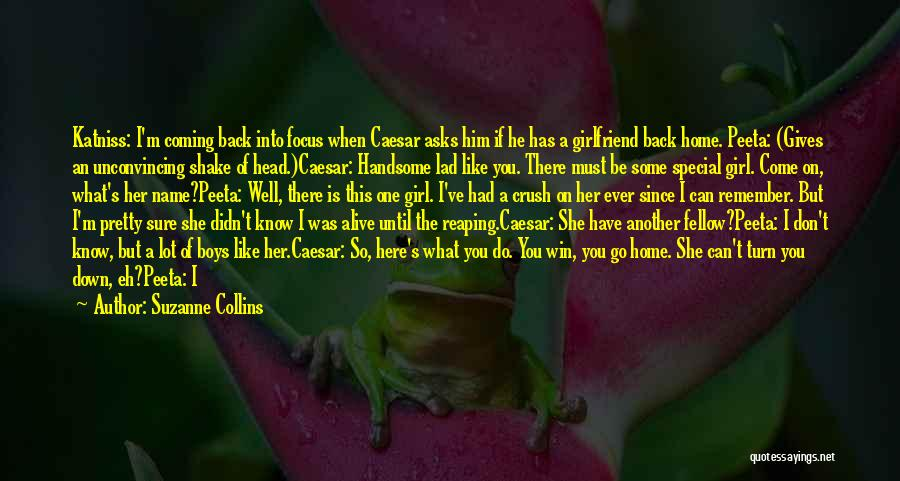 He Has Girlfriend Quotes By Suzanne Collins