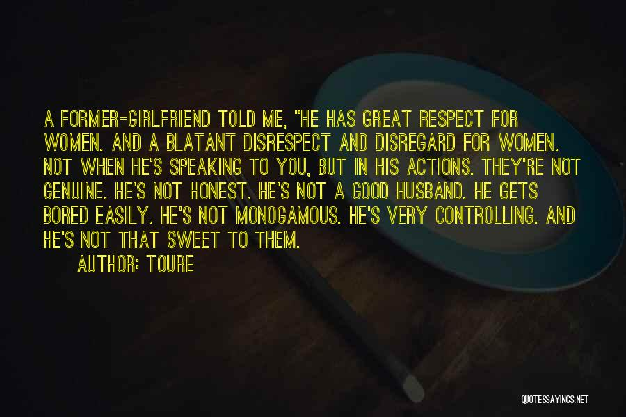 He Has Girlfriend Quotes By Toure