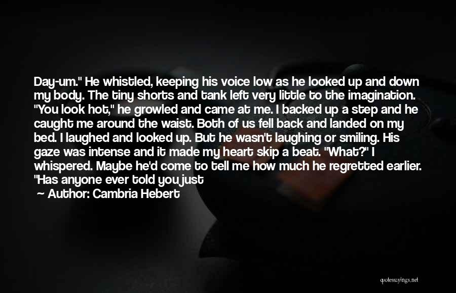 He Has Me Smiling Quotes By Cambria Hebert