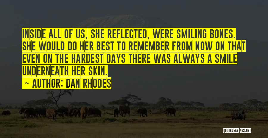 He Has Me Smiling Quotes By Dan Rhodes