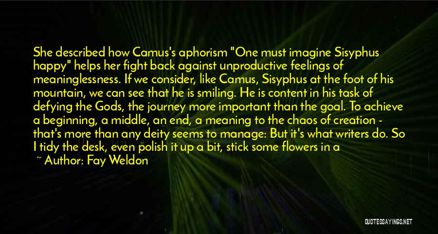 He Has Me Smiling Quotes By Fay Weldon