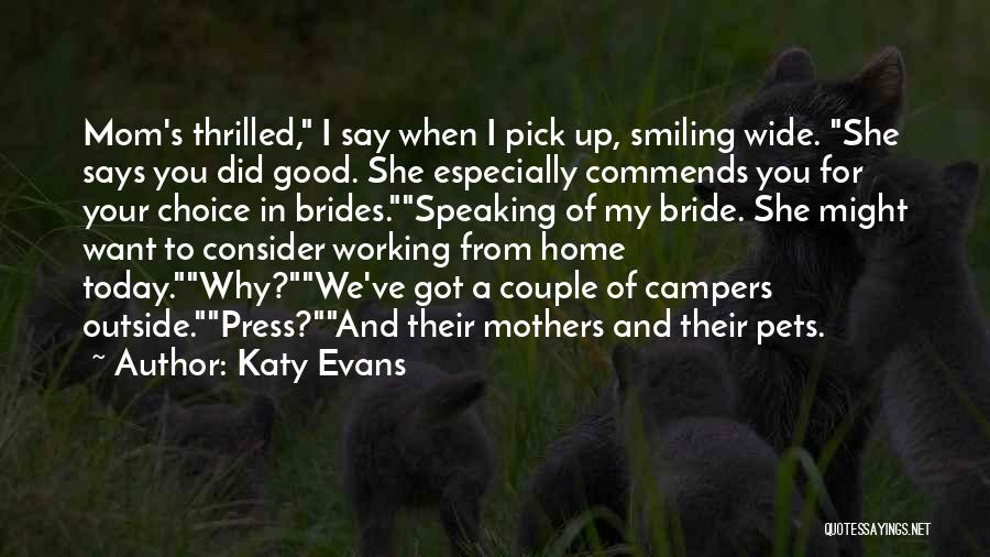 He Has Me Smiling Quotes By Katy Evans