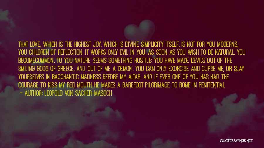He Has Me Smiling Quotes By Leopold Von Sacher-Masoch