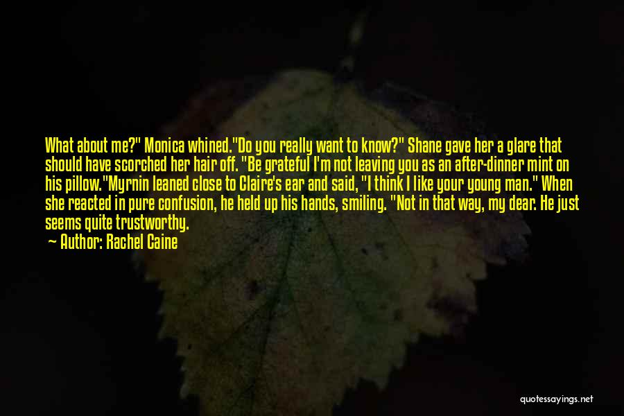 He Has Me Smiling Quotes By Rachel Caine