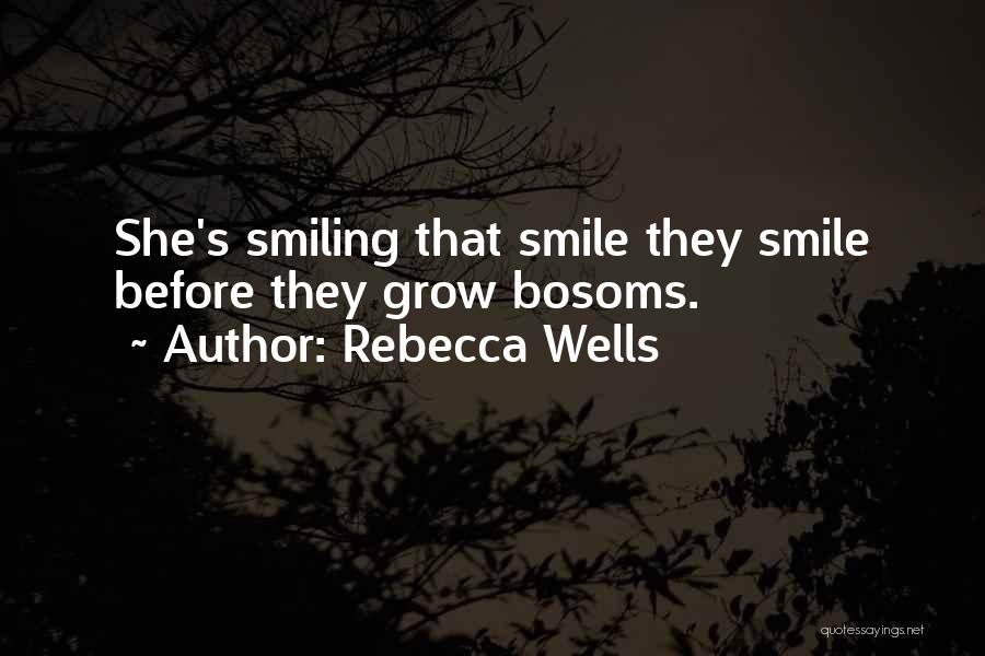 He Has Me Smiling Quotes By Rebecca Wells