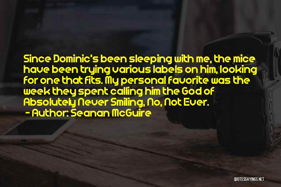 He Has Me Smiling Quotes By Seanan McGuire