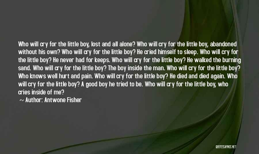 He Hurt Me Again Quotes By Antwone Fisher