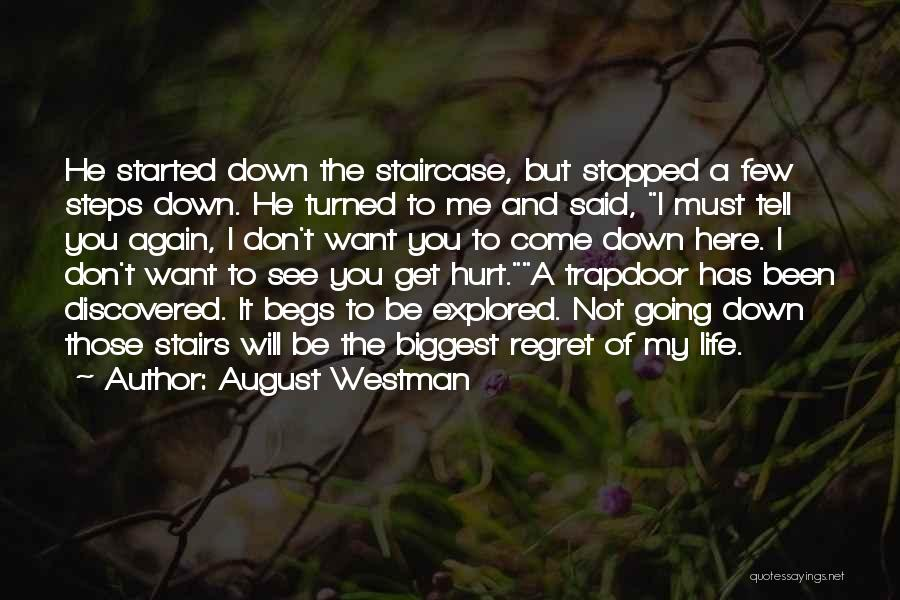 He Hurt Me Again Quotes By August Westman